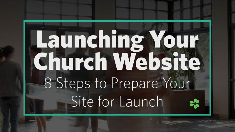 Launching-Your-Church-Website-8-Steps-to-Prepare-Your-Site-for-Launch